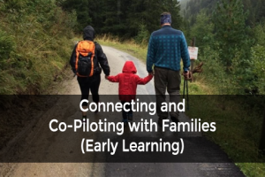 Connecting and Co-Piloting with Families