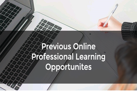 Previous Online Professional Learning Opportunities