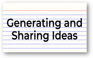 Generating and Sharing Ideas